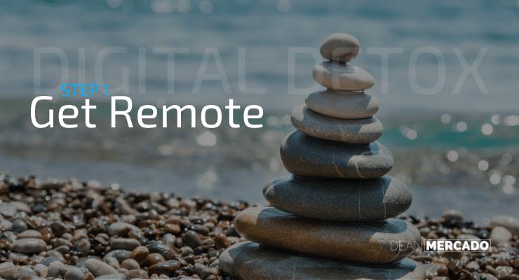 Digital Detox - Get Remote