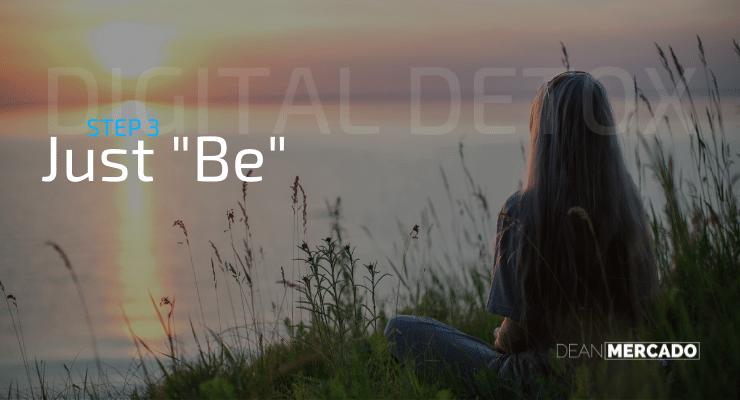 Digital Detox - Just Be