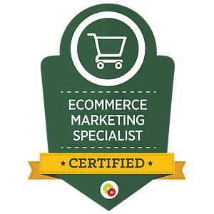 Certified eCommerce Marketing Specialist badge 1