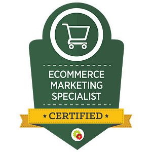 Certified eCommerce Marketing Specialist badge